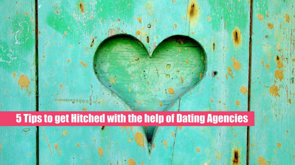 5 Tips to get Hitched with the help of Dating Agencies
